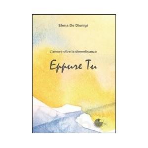 EPPURE TU - L'amore oltre la dimenticanza