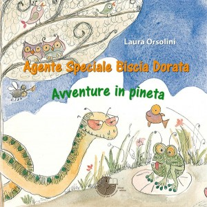 Agente speciale Biscia Dorata - Avventure in pineta