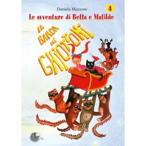 La Banda Dei Ghiottoni - Avventure di Betta e Matilde 4