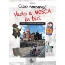 Ciao mamma! Vado a MOSCA in bici - 3000 km in solitaria verso est