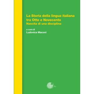 La Storia della lingua italiana tra Otto e Novecento. Nascita di una disciplina