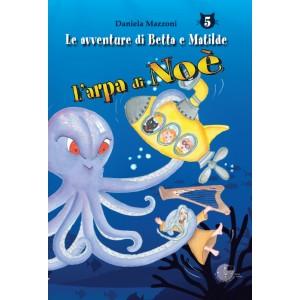 L'arpa di Noè - Le avventure di Betta e Matilde