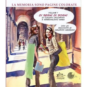 LA MEMORIA SONO PAGINE COLORATE - VOL. 1 - DI SEGNI DI SOGNI