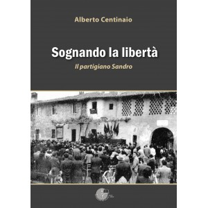 Sognando la libertà - il partigiano Sandro