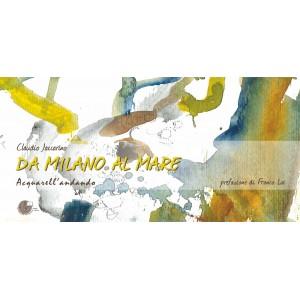 Da Milano al mare - acquarellandando con GeMiTo...